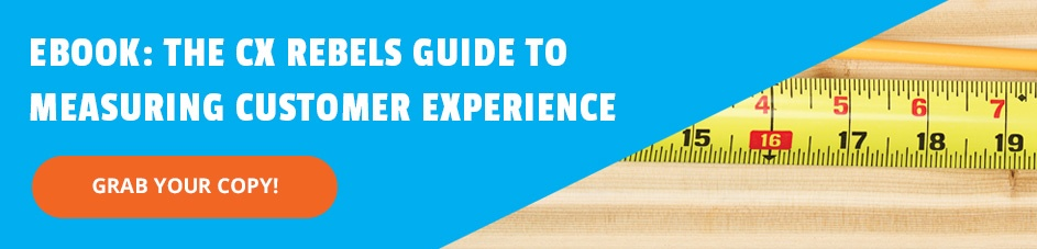 The CX Rebels Guide to Measuring Customer Experience